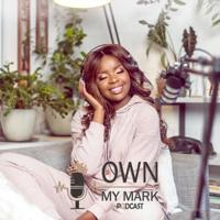 Own My Mark Podcast