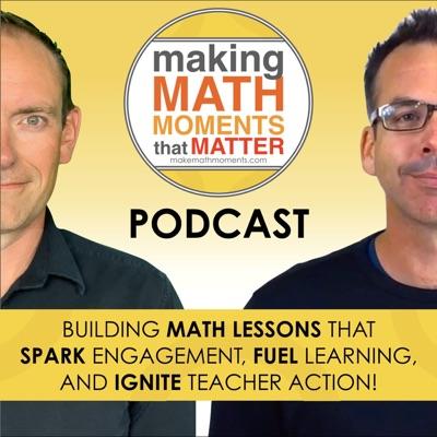 Making Math Moments That Matter:Kyle Pearce & Jon Orr