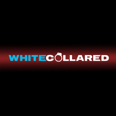 White Collared: A White Collar Podcast