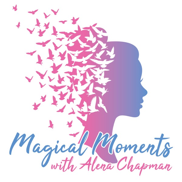 Magical Moments with Alena Chapman
