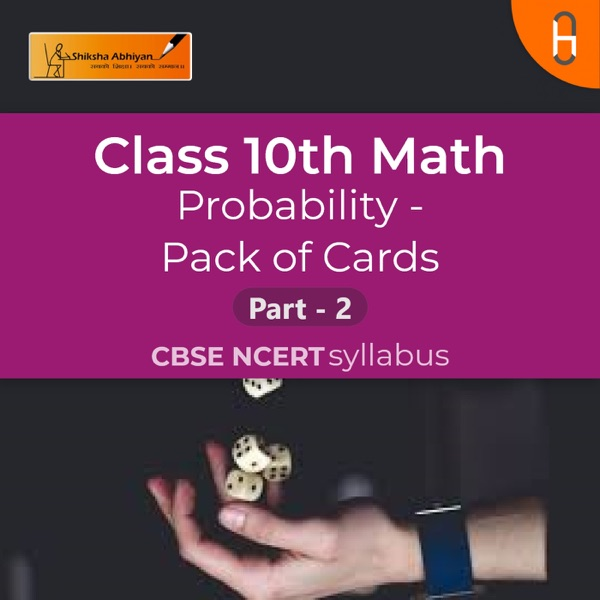 Pack of Cards (Part 2) | Probability | CBSE | Class 10 | Math