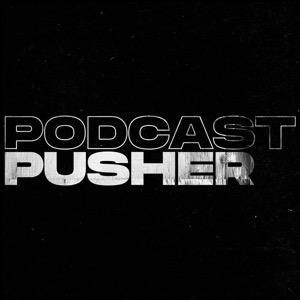 Podcast Pusher