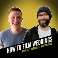 How To Film Weddings podcast