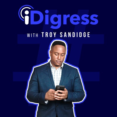 iDigress with Troy Sandidge:Troy Sandidge