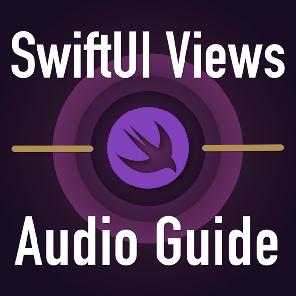 The SwiftUI Views Audio Guide
