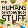Humans Growing Stuff artwork