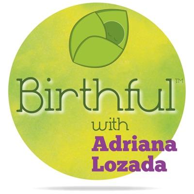 Birthful:Adriana Lozada