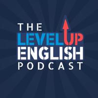 The Level Up English Podcast