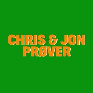 CHRIS & JON PRØVER