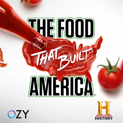 The Food That Built America:The HISTORY Channel & OZY