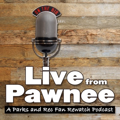 Live from Pawnee: A Parks and Recreation Fan Rewatch Podcast:Allen Pearcy, Mark Raymond, Ten10 Productions