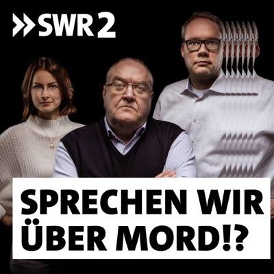Sprechen wir über Mord?! Der SWR2 True Crime Podcast:SWR2