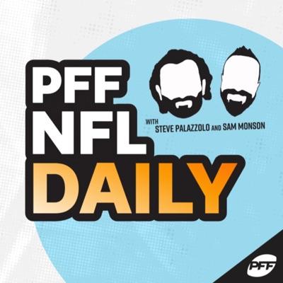 PFF NFL Daily:PFF