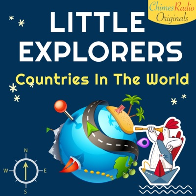 Little Explorers - Countries In The World:Chimes Radio