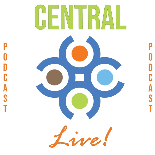 Central Live! Podcast