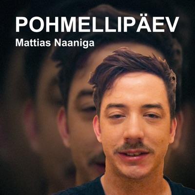 POHMELLIPÄEV Mattias Naaniga:mattiasnaan