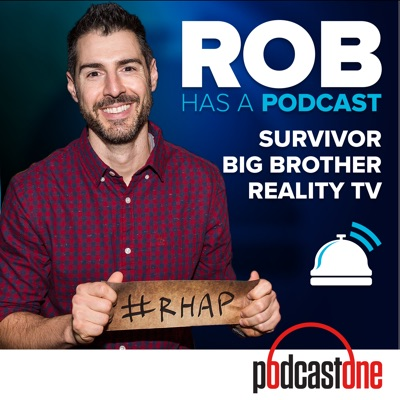 Rob Has a Podcast | Survivor / Big Brother / Amazing Race - RHAP:PodcastOne