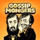 GOSSIPMONGERS