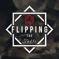Flipping The Table - A Roleplay Heavy Dungeons & Dragons Podcast podcast