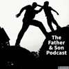 The Father and Son Podcast