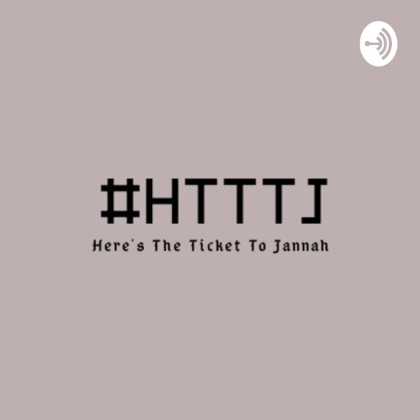 Here's The Ticket To Jannah