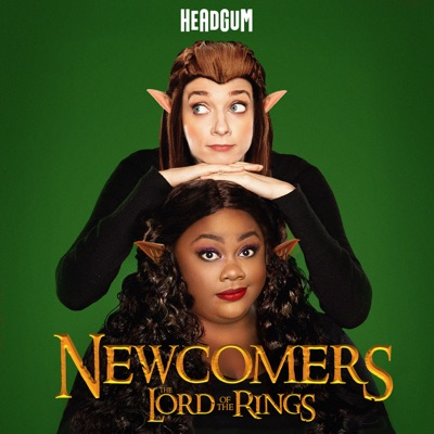 Newcomers: The Lord of the Rings, with Lauren Lapkus and Nicole Byer:Headgum