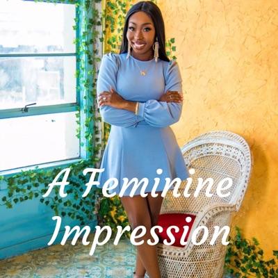 A Feminine Impression:Dr. Michelle