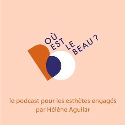 Où est le beau ?:Hélène Aguilar