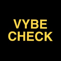 Vybe Check