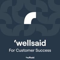 'wellsaid podcast