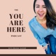 The You Are Here Podcast