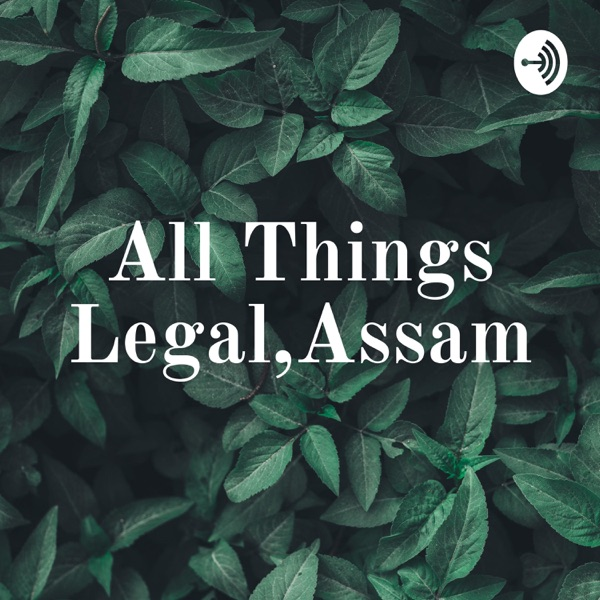 All Things Legal,Assam