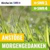 Anstöße SWR1 BW / Morgengedanken SWR4 BW - Kirche im SWR