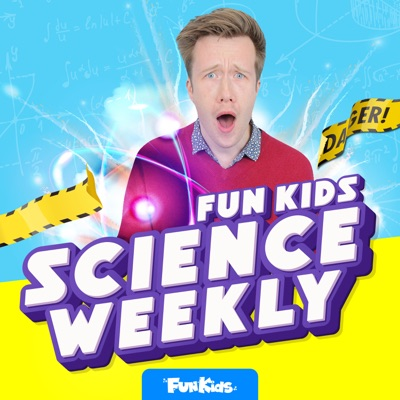 Fun Kids Science Weekly:Fun Kids