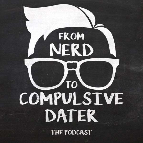 From Nerd To Compulsive Dater