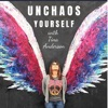 UNCHAOS Yourself with Tina Anderson