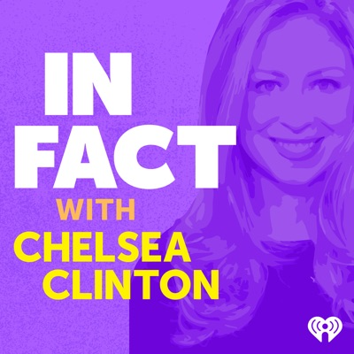 In Fact with Chelsea Clinton:iHeartRadio