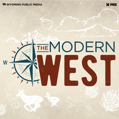 The Modern West:Wyoming Public Media