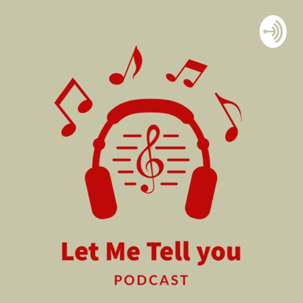Let me Tell you Podcast