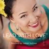 Lead with Love: Creativity, Business & Life with Jadah Sellner artwork