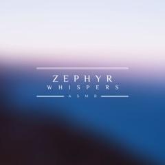 Zephyr Whispers ASMR