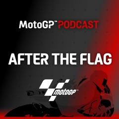 MotoGP™ Podcast: After the Flag