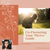 Co-Parenting; Your Thrive Guide  artwork