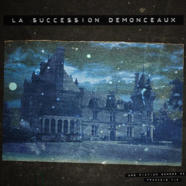 La succession Demonceaux � Fiction Sonore