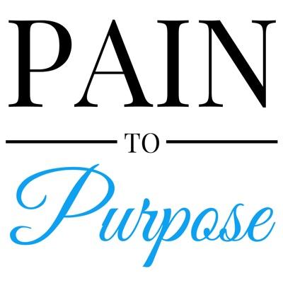 Pain To Purpose™:Rebekah Gregory