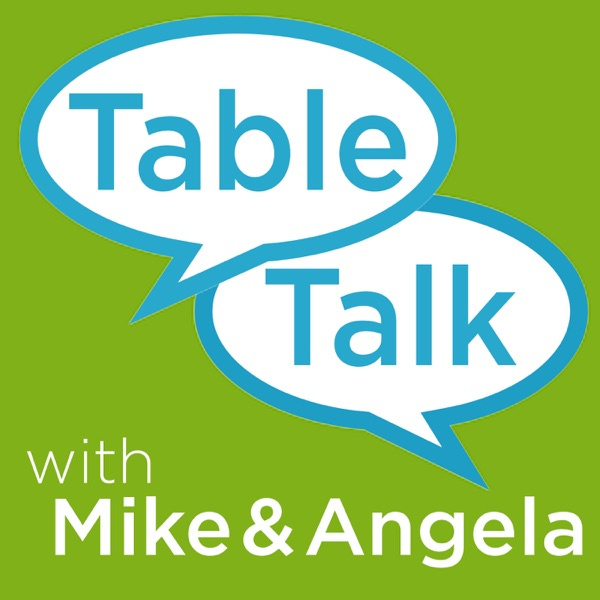 Table Talk with Mike and Angela