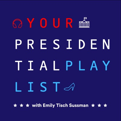 Your Presidential Playlist:Emily Tisch Sussman