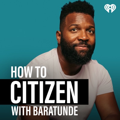 How To Citizen with Baratunde:iHeartRadio