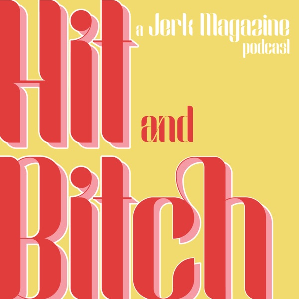 Hit and Bitch