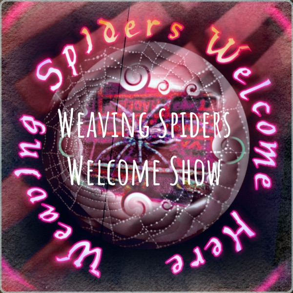 Weaving Spiders Welcome Show